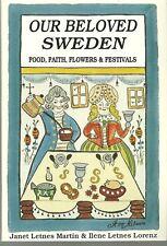 SWEDISH COOKBOOK - OUR BELOVED SWEDEN - FOOD, FAITH, FLOWERS & FESTIVALS - 1996