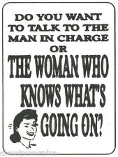 funny man cave sign plastic YOU WANT 2 TALK 2 MAN IN CHARGE?OR WOMAN KNOWS WHAT