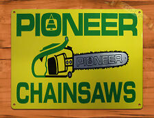 "TIN SIGN ""Pioneer Chain Saws"" Garage Tool Rustic Wall Decor"