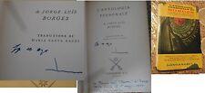 """JORGE LUIS BORGES - AUTOGRAFO - su libro """"L'ANTOLOGIA PERSONALE"""" - LONGANESI (e)"""