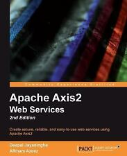 Apache Axis2 Web Services by Deepal Jayasinghe and Afkham Azeez (2011,...