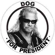 DOG  The Bounty Hunter - For President  Funny  Political  Bumper Sticker Decal