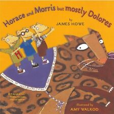 Horace and Morris But Mostly Dolores (Horace and Morris and Dolores) by James Ho