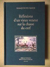 MARQUIS DE L'AIGLE REFLEXIONS D'UN VIEUX VENEUR SUR LA CHASSE DU CERF 2008