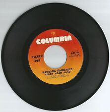 BARBARA FAIRCHILD 45 RECORD-TEDDY BEAR SONG...VG+  1973