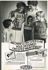 Publicité Advertising 1979 La machine à tricoter Superba S48