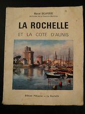 La Rochelle et la Côte d'Aunis - Marcel Delafosse - 1966