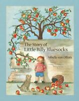 The Story of Little Billy Bluesocks by Olfers, Sibylle Von, NEW Book, FREE & Fas