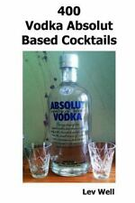 400 Vodka Absolut Based Cocktails, Paperback by Well, Lev, Like New Used, Fre...