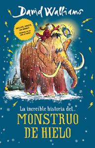La increible historia...del Monstruo de Hielo/The Ice Monster David Walliams -P