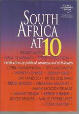 South Africa At 10 : Perspectives by Political Business and Civil Leaders...