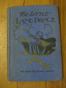The Little Lame Prince - Illus. Mulock- W. Prnt Racine,Wisconsin c. 1926