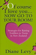 Of Course I Love You... Now go to Your Room by Diane Levy Book The Fast Free