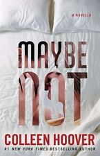Maybe Not: A Novella Hoover, Colleen Paperback