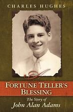 A Fortune Teller's Blessing: The Story of John Alan Adams