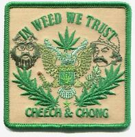 CHEECH & and CHONG in weed we trust EMBROIDERED IRON-ON PATCH Free Ship applique