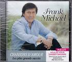 CD 12T CD FRANK MICHAEL CHANSONS D'AMOUR LES PLUS GRANDS SUCCES 2011 NEUF SCELLE