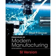 Principles of Modern Manufacturing Materials Processes and Systems 5E SI Versio…