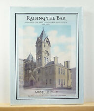 Raising the Bar: History of West Virginia Bar Association 2008 SEALED Law HCDJ