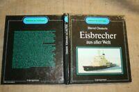 Sammlerbuch Eisbrecher der Welt, Entwicklung, Technik, Einsatzgebiete,Schiffbau