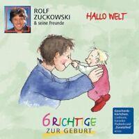 ROLF UND SEINE FREUNDE ZUCKOWSKI - HALLO WELT-6 RICHTIGE ZUR GEBURT  CD NEU