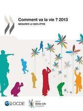 Comment Va la Vie ? 2013 : Mesurer le Bien-Etre by Oecd (2014, Paperback)
