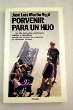 Porvenir para un hijo / Martín Vigil, José Luis