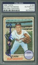 Braves Claude Raymond Authentic Signed Card 1968 Topps #166 PSA/DNA Slabbed