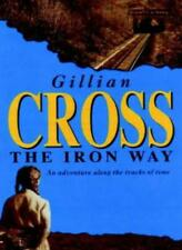 The Iron Way By Gillian Cross. 9780192751522