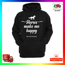 Horses Make Me Happy You Not So Much Hoodie Hoody Funny Cool Equestrian Riding