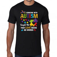 Autism Awareness T-Shirt,Someone with Autism Has Taught Me Love Needs No Words