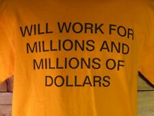Will Work For Millions and Millions of Dollars T-Shirt Size M