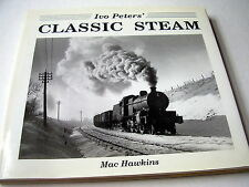 IVO PETERS' CLASSIC STEAM~COMPILED BY MAC HAWKINS~1996~RAILWAY PHOTOGRAPHY