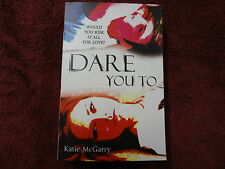 DARE YOU TO  BY  KATIE McGARRY (medium size paperback book)