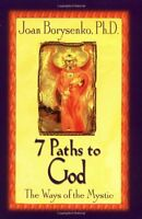 7 Paths to God: The Ways of the Mystic by Joan Z. Borysenko