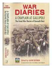 War diaries: a chaplain at Gallipoli: the Great War diaries of Kenneth Best /...