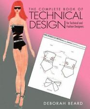 Complete Book of Technical Design for Technical and Fashion Designers, the Plus…