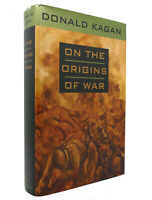 Donald Kagan ON THE ORIGINS OF WAR  1st Edition 1st Printing