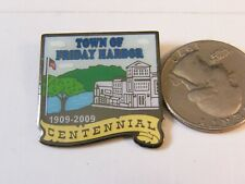 TOWN OF FRIDAY HARBOR CENTENNIAL 1909-2009 TRAVEL PIN