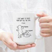 Funny Happy Father's Day Mug I Just Want To Touch Your Butt All The Time Custom
