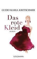 Das rote Kleid von Guido Maria Kretschmer (2018, Gebundene Ausgabe)