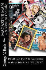 """Magazine Man """"A Slave To The Sale"""": Decision Points : Corruption in the Magazine"""