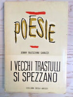 1955 - POESIE - FALESCHINI GAVAZZI - I VECCHI TRASTULLI SI SPEZZANO - AUTOGRAFO