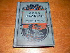 "Vintage ""Good Reading, Fourth Reader"" HC Children's School Book~1927 Scribners"