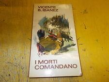 VICENTE B.IBANEZ:I MORTI COMANDANO.FILO D'ERBA PAOLINE N.77.MAGGIO 1969 OK!