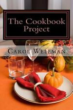 The Cookbook Project : Sharing the Best and More by Carol Wellman (2013,...