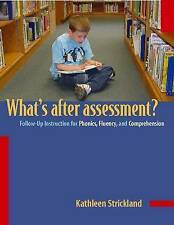 What's After Assessment?: Follow-Up Instruction for Phonics, Fluency,-ExLibrary