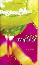 Viva Margarita : Fabulous Fiestas in a Glass, Munchies and More NEW!