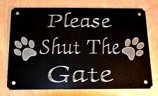 "PLEASE SHUT /CLOSE THE GATE ENGRAVED SIGN,PLATE PLAQUE 5""X3"" WITH 2 PAWS DOG/PET"