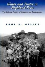 Water and Power in Highland Peru: The Cultural Politics of Irrigation and Develo